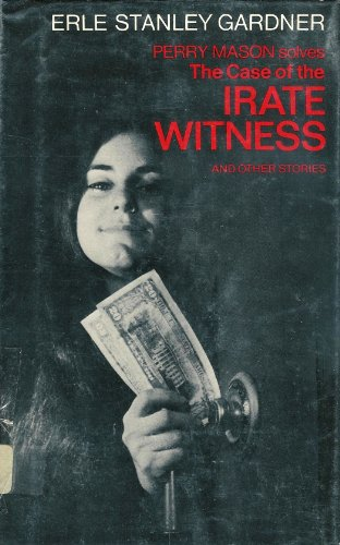 The Case of the Irate Witness and Other Stories