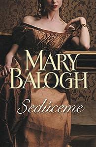 Sedúceme par Mary Balogh