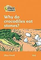 Level 4 – Why do crocodiles eat stones? (Collins Peapod Readers)