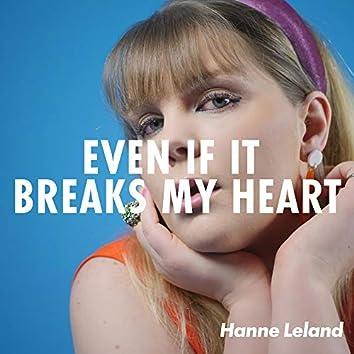 Even If It Breaks My Heart