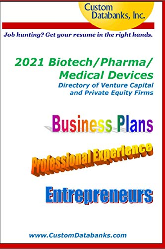 2021 Biotech/Pharma/Medical Devices Directory of Venture Capital and Private Equity Firms: Job Hunting? Get Your Resume in the Right Hands