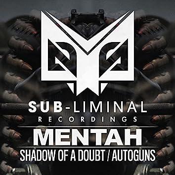 Shadow Of A Doubt / Autoguns
