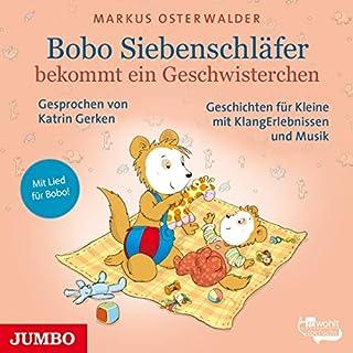 Bobo Siebenschläfer bekommt ein Geschwisterchen     Bobo Siebenschläfer              Autor:                                                                                                                                 Markus Osterwalder                               Sprecher:                                                                                                                                 Katrin Gerken                      Spieldauer: 40 Min.     7 Bewertungen     Gesamt 4,0