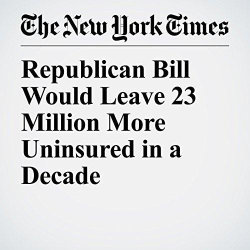 Republican Bill Would Leave 23 Million More Uninsured in a Decade copertina