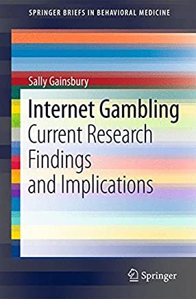Internet Gambling: Current Research Findings and Implications (SpringerBriefs in Behavioral Medicine)
