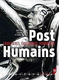 PostHumains : Frontières, évolutions, hybridités par Elaine Després