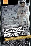Hollywood im Weltall: Waren wir wirklich auf dem Mond?