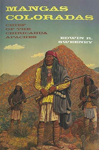 Mangas Coloradas: Chief of the Chiricahua Apaches