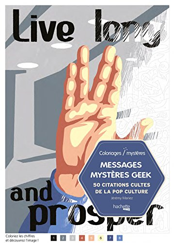 Messages mystères Geek: 50 citations culte de la pop culture