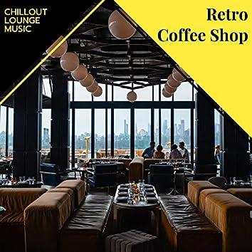 Retro Coffee Shop - Chillout Lounge Music