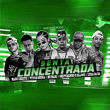 Senta Concentrada (feat. Mano Cheffe, Vytor Senna, Shevchenko e Elloco & Luka da Z.O) (Remix)