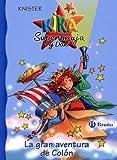 La gran aventura de Colón (Castellano - A PARTIR DE 6 AÑOS - PERSONAJES Y SERIES - Kika Superbruja y Dani)