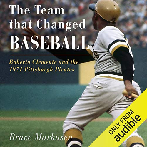 The Team That Changed Baseball Audiobook By Bruce Markusen cover art