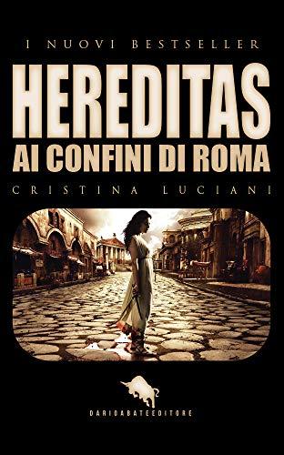 HEREDITAS: Ai Confini di Roma (I Nuovi Bestseller DAE Vol. 38)