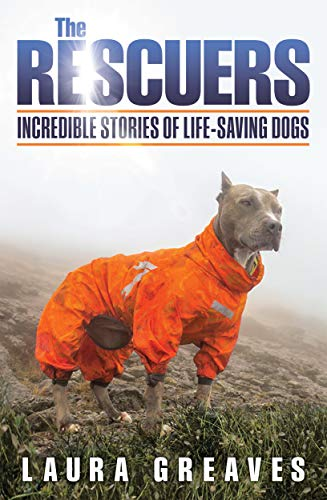 The Rescuers: Incredible Stories of Life-Saving Dogs