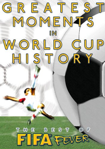 The Best of FIFA Fever: Greatest Moments in FIFA World Cup History