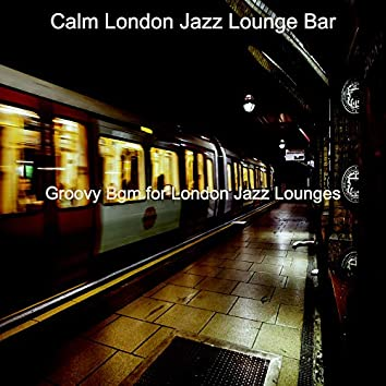 Groovy Bgm for London Jazz Lounges