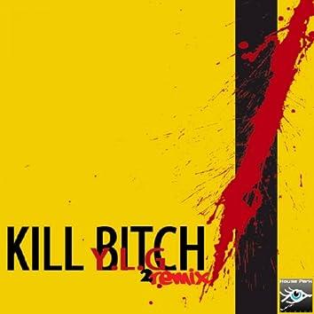 Kill Bitch, Pt. 2 (AvD Remix)