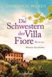 Die Schwestern der Villa Fiore 2: Biancas Geschichte - Roman (Die Villa-Fiore-Saga, Band 2)