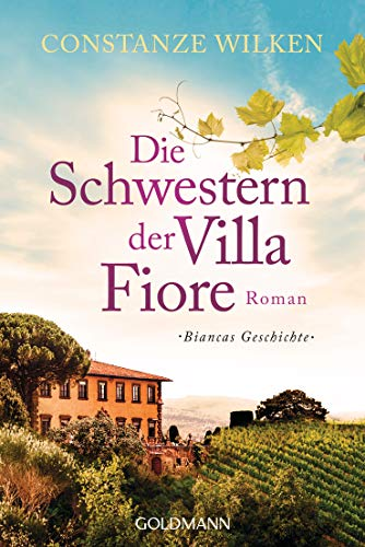 Die Schwestern der Villa Fiore 2: Biancas Geschichte - Roman (Die Villa-Fiore-Saga)