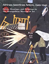 African-American Artists, 1929 1945: Prints, Drawings, and Paintings in The Metropolitan Museum of Art (Metropolitan Museum of Art Series)