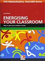 Energising Your Classroom: The Resourceful Teacher Series