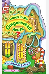 Who's in My Gingerbread House? Board book