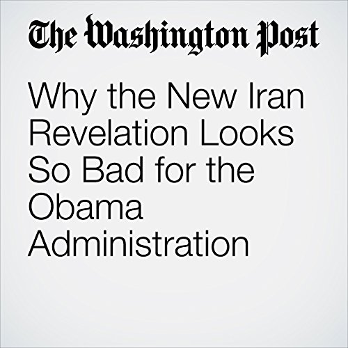 Why the New Iran Revelation Looks So Bad for the Obama Administration cover art