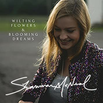 Wilting Flowers & Blooming Dreams