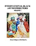International Black Art Distributors Volume 1: The start of International Black African American Art Distribution in America