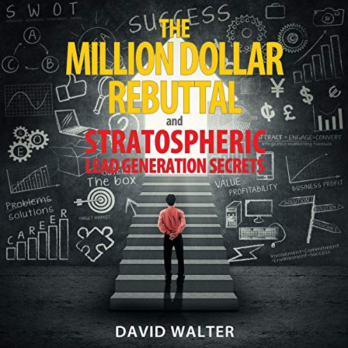 The Million Dollar Rebuttal and Stratospheric Lead Generation Secrets cover art