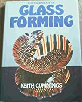 The Technique of Glass Forming 0713416122 Book Cover