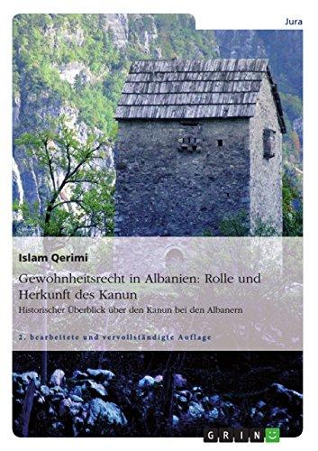 Gewohnheitsrecht in Albanien: Rolle und Herkunft des Kanun: Historischer Überblick über den Kanun bei den Albanern