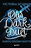 Our Dark Duet. Questo oscuro duetto (Waves)