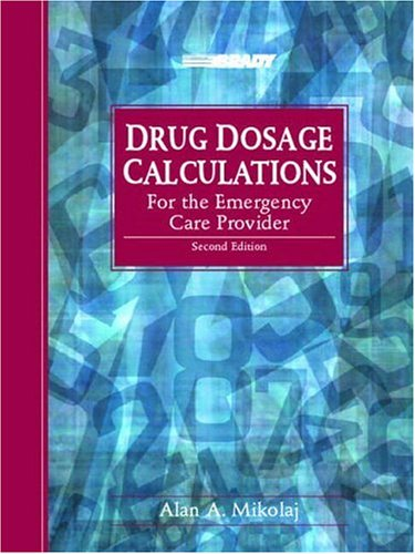 Drug Dosage Calculations for the Emergency Care Provider (2nd Edition)