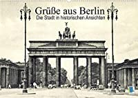 Gruesse aus Berlin - Die Stadt in historischen Ansichten (Wandkalender 2022 DIN A2 quer): Berlin: Tradition und Stadtgeschichte (Monatskalender, 14 Seiten )
