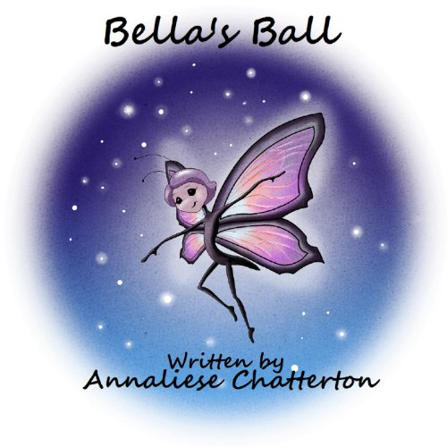 Bella's Ball                   By:                                                                                                                                 Annaliese Chatterton                               Narrated by:                                                                                                                                 Valerie Menzel                      Length: 16 mins     Not rated yet     Overall 0.0