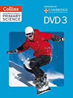 Collins International Primary Science - DVD 3 by Fiona MacGregor Karen Morrison Jonathan Miller Helen Harden Tracey Baxter Sunetra Berry Pat Dower Pauline Hannigan Anita Loughrey Emily Miller Anne Pilling Pete Robinson(2015-01-01)