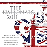 全英ナショナル・ブラスバンド・チャンピオンシップス2011 Nationals 2011: Highlights from the Brass Band Championships of Great Britain