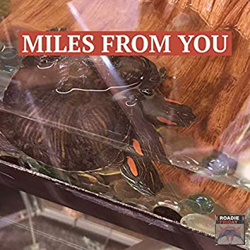 Miles from You
