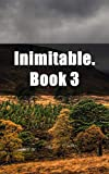 Inimitable. Book 3 (Afrikaans Edition)