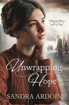 Unwrapping Hope (Widow's Might Series Novella) by [Sandra Ardoin]