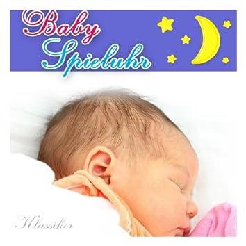 Spieluhr Klassiker (Die Schönsten Baby Schlaf Lieder Und Kinder Lieder Als Einschlaf Hilfe)