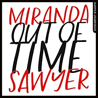 Out of Time                   By:                                                                                                                                 Miranda Sawyer                               Narrated by:                                                                                                                                 Miranda Sawyer                      Length: 7 hrs and 45 mins     72 ratings     Overall 4.4