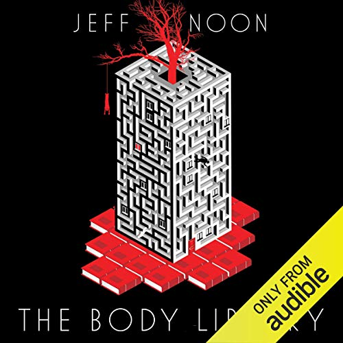 The Body Library                   By:                                                                                                                                 Jeff Noon                               Narrated by:                                                                                                                                 Toby Longworth                      Length: 10 hrs and 18 mins     4 ratings     Overall 4.3