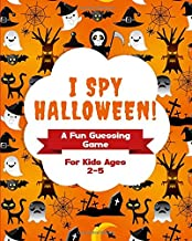I Spy Halloween!: A Fun Guessing Game For Kids Ages 2-5, Toddlers and Preschool