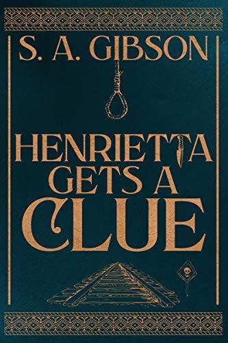 Henrietta Gets a Clue (Desert Girl Mystery Book 1) by [S. A. Gibson, Rachel Bostwick, EJ Runyon]