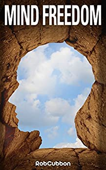 Mind Freedom: Re-program Yourself for Success and Happiness with Meditations, Affirmations, Mindset Shifts by [Rob Cubbon]
