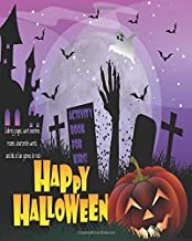 Happy Halloween, Activity Book For Kids!: Unleash Your Child's Creativity With These Fun Games And Puzzles Halloween Activity Book For Children Age 6 ... Game | Hangman | Coloring & Drawing Pages