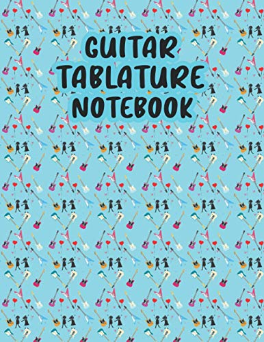 Guitar Tablature Notebook: Perfect Gift for Dinky Guitar Learner on Cute Valentines As Seven Line Staves Blank Guitar Tablature Writing Paper & Blank Chord Diagrams